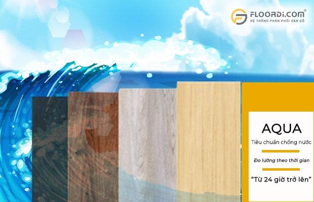Bạn nên chọn những dòng sàn có khả năng chịu nước từ 24 giờ trở lên