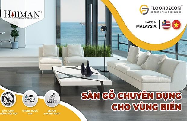 Thương hiệu Hillman là dòng sàn gỗ siêu chống nước Malaysia được xác định cao trên thị trường Hiện tại