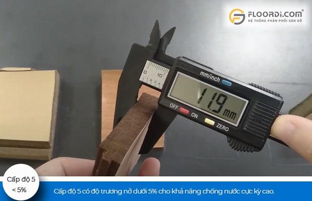 Cấp độ 5 có độ trương nở dưới 5% cho mức độ chống nước cực kỳ cao